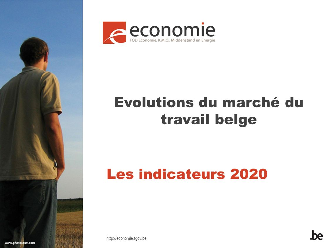 http://economie.fgov.be Les indicateurs 2020 Evolutions du marché du travail belge