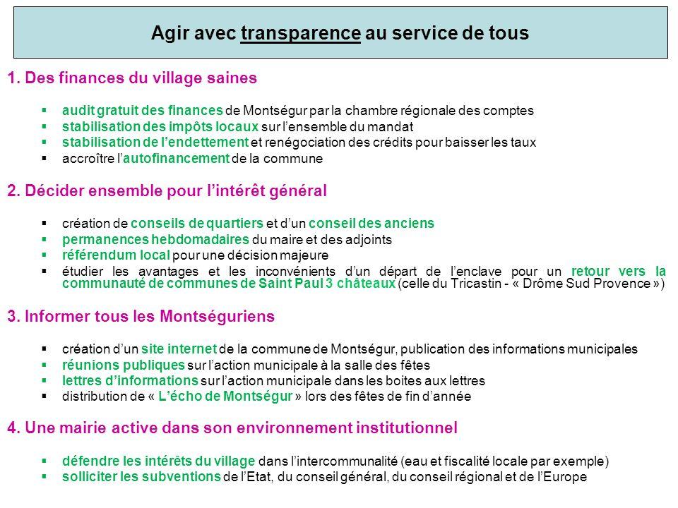 Agir avec transparence au service de tous 1. Des finances du village saines audit gratuit des finances de Montségur par la chambre régionale des compt