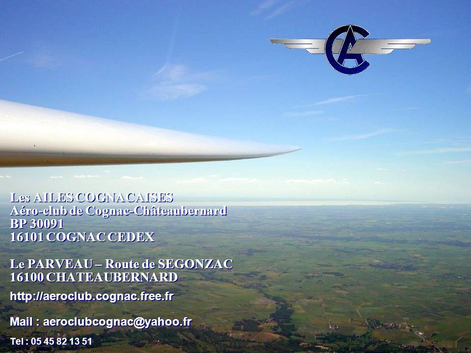 17/05/2014 1 Les AILES COGNACAISES Aéro-club de Cognac-Châteaubernard BP 30091 16101 COGNAC CEDEX Le PARVEAU – Route de SEGONZAC 16100 CHATEAUBERNARD