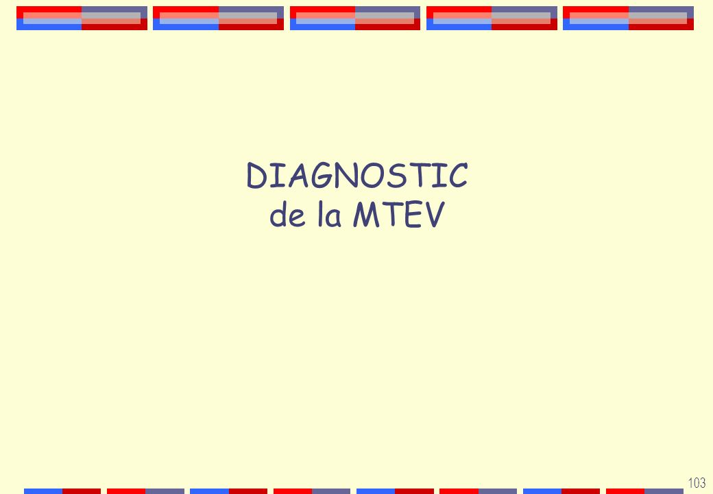 103 DIAGNOSTIC de la MTEV