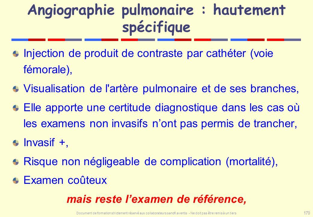 Document de formation strictement réservé aux collaborateurs sanofi aventis - Ne doit pas être remis à un tiers 179 Angiographie pulmonaire : hautemen