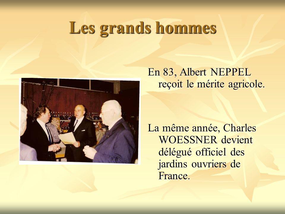 Les grands hommes En 83, Albert NEPPEL reçoit le mérite agricole.