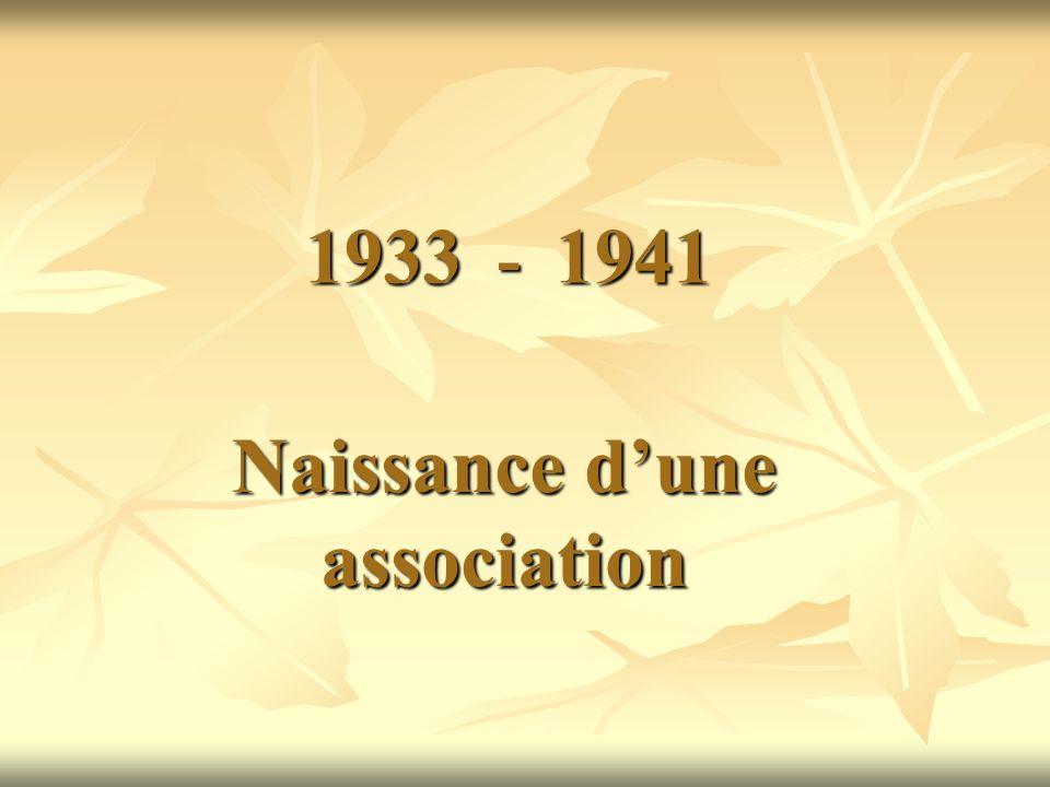 1933 - 1941 Naissance dune association