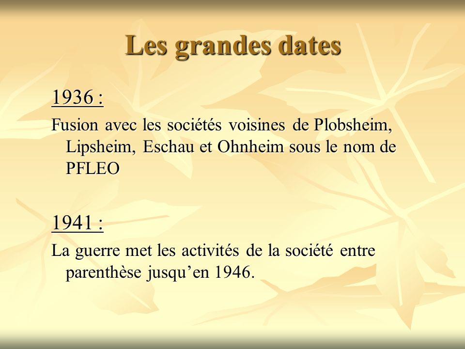 Les grandes dates 1936 : Fusion avec les sociétés voisines de Plobsheim, Lipsheim, Eschau et Ohnheim sous le nom de PFLEO 1941 : La guerre met les activités de la société entre parenthèse jusquen 1946.