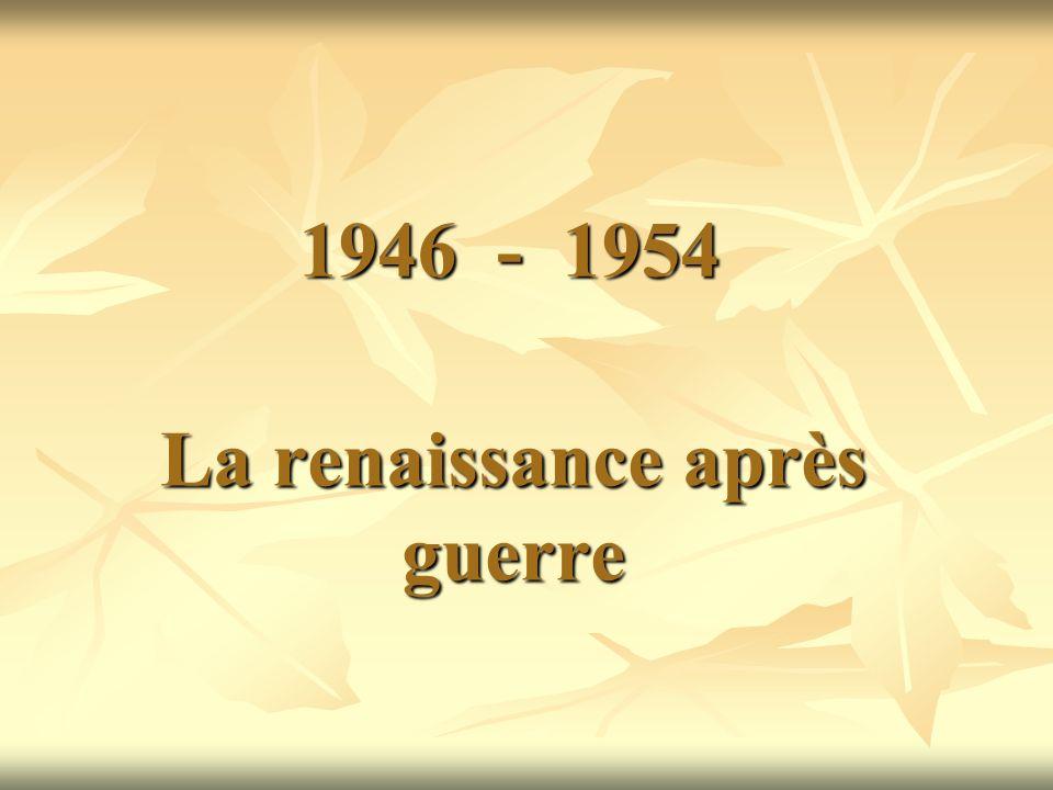 1946 - 1954 La renaissance après guerre