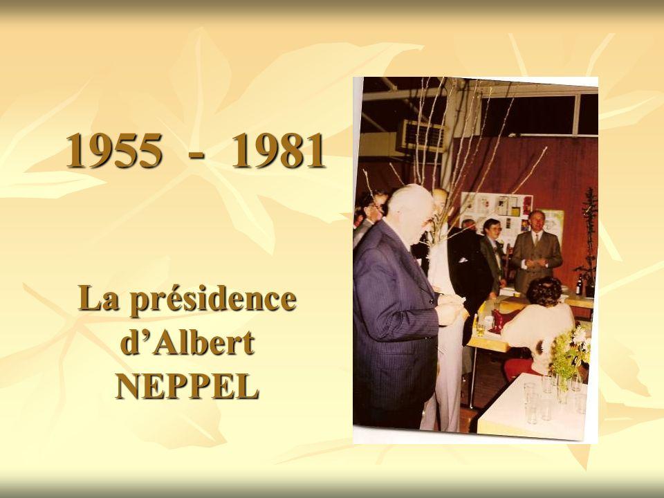 1955 - 1981 La présidence dAlbert NEPPEL