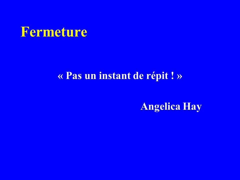 Fermeture « Pas un instant de répit ! » Angelica Hay