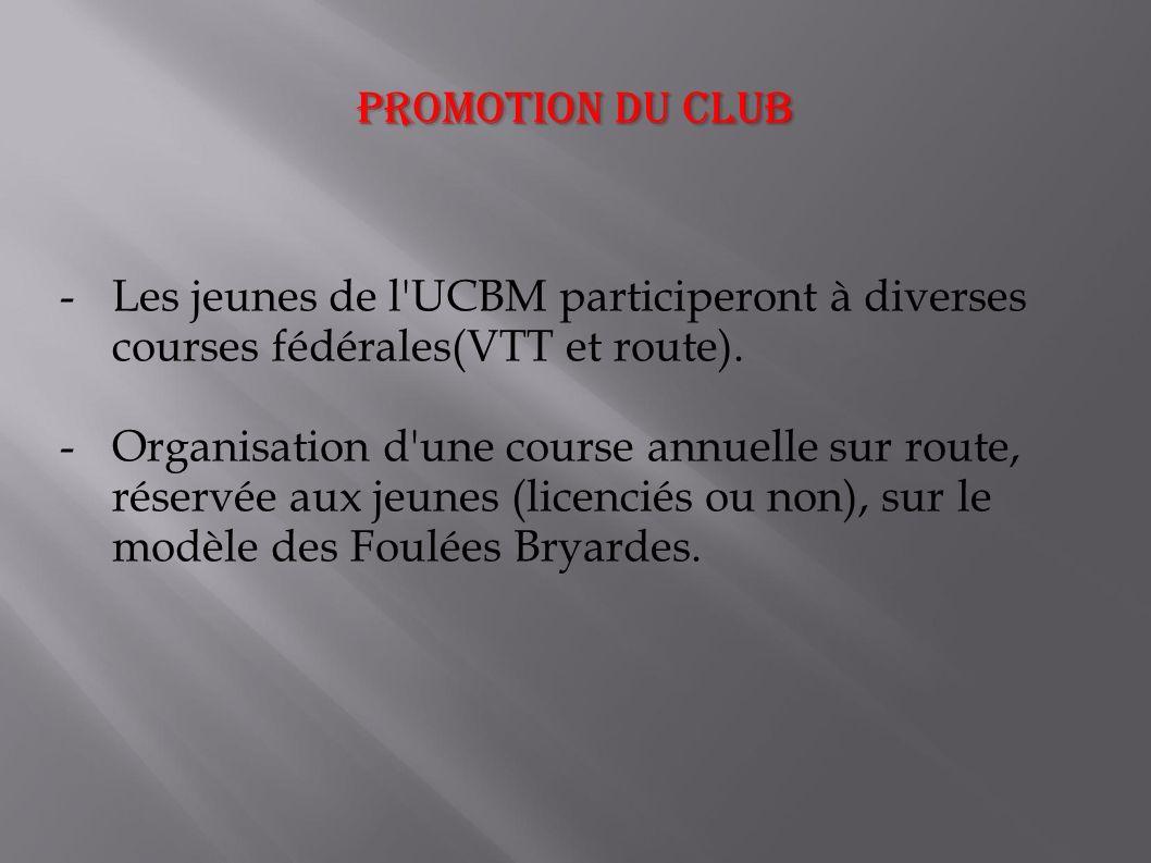 -Les jeunes de l UCBM participeront à diverses courses fédérales(VTT et route).