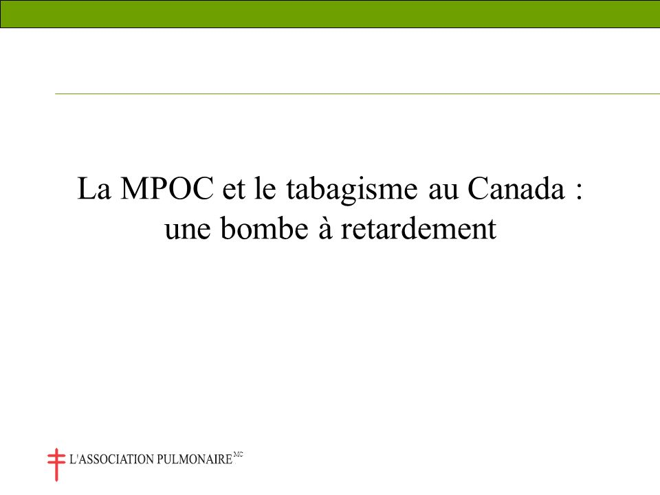 MC La MPOC et le tabagisme au Canada : une bombe à retardement