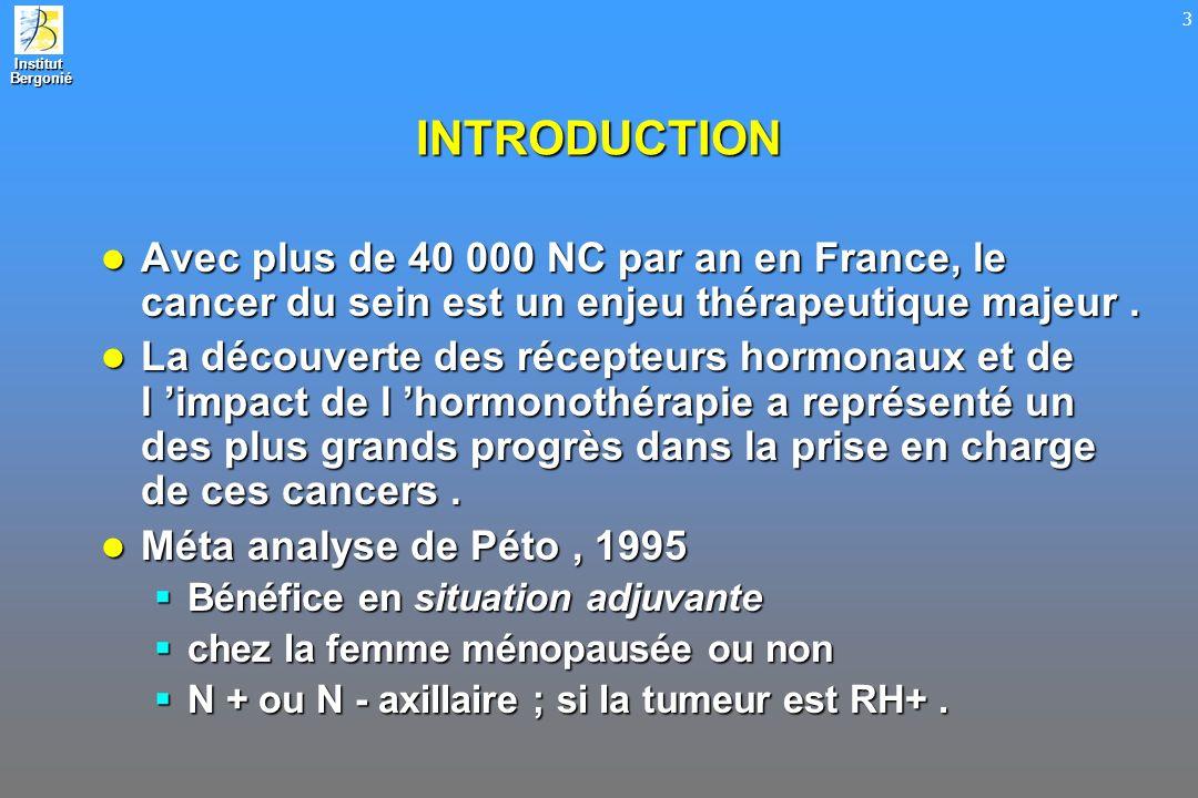 Institut Bergonié Bergonié 3 INTRODUCTION Avec plus de 40 000 NC par an en France, le cancer du sein est un enjeu thérapeutique majeur. Avec plus de 4