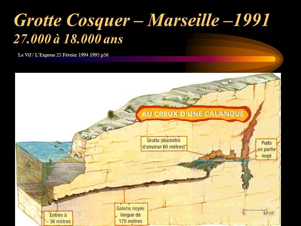 Grotte Cosquer – Marseille –1991 27.000 à 18.000 ans Le Vif / LExpress 25 Février 1994 1995 p56