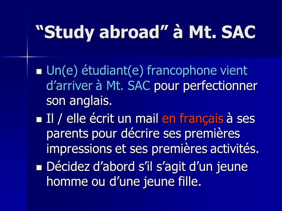 Study abroad à Mt. SAC Un(e) étudiant(e) francophone vient darriver à Mt. SAC pour perfectionner son anglais. Un(e) étudiant(e) francophone vient darr