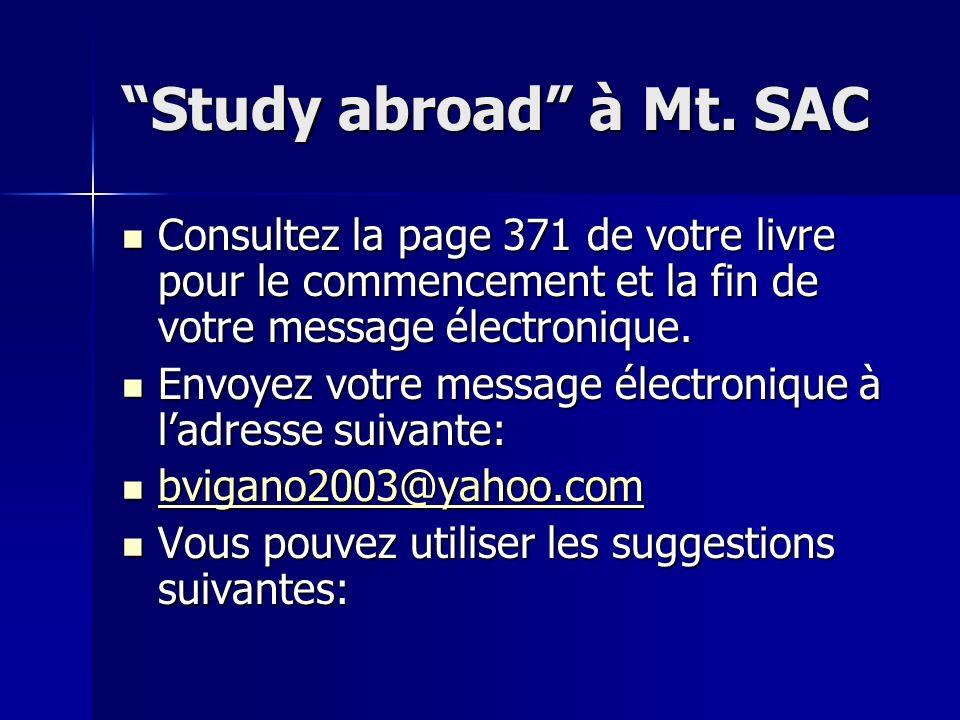 Study abroad à Mt. SAC Consultez la page 371 de votre livre pour le commencement et la fin de votre message électronique. Consultez la page 371 de vot