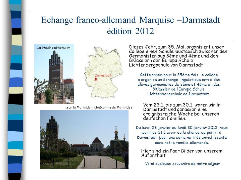 Echange franco-allemand Marquise –Darmstadt édition 2012 Cette année pour la 35ème fois, le collège a organisé un échange linguistique entre des élève