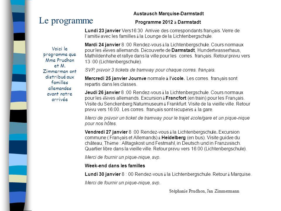 Austausch Marquise-Darmstadt Programme 2012 à Darmstadt Lundi 23 janvier Vers16:30 Arriv é e des correspondants fran ç ais. Verre de l amiti é avec le