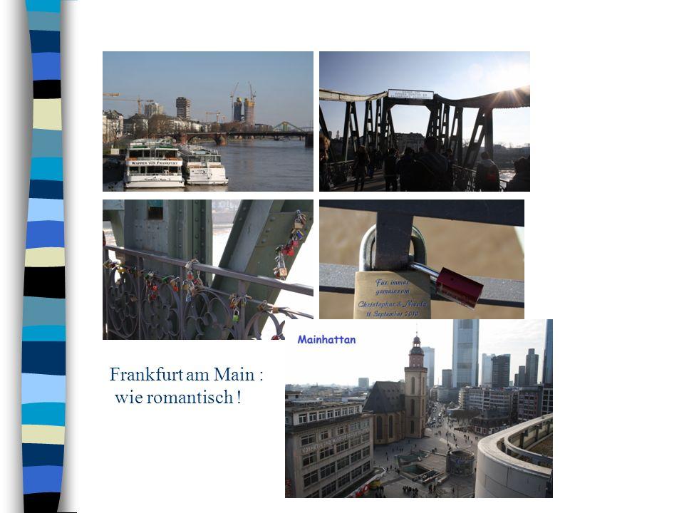 Frankfurt am Main : wie romantisch !