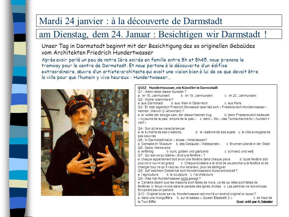 Mardi 24 janvier : à la découverte de Darmstadt am Dienstag, dem 24. Januar : Besichtigen wir Darmstadt ! Après avoir parlé un peu de notre 1ère soiré