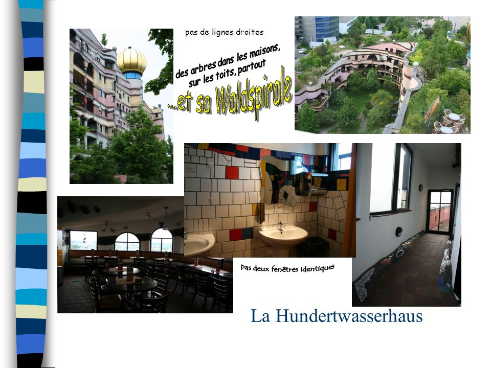 La Hundertwasserhaus pas de lignes droites