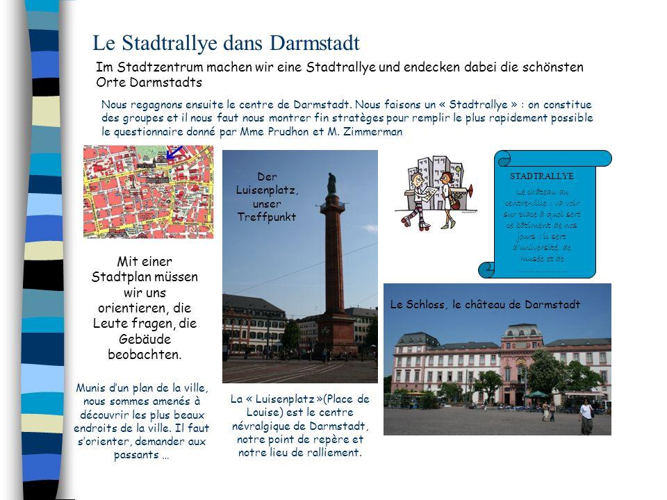 Nous regagnons ensuite le centre de Darmstadt. Nous faisons un « Stadtrallye » : on constitue des groupes et il nous faut nous montrer fin stratèges p