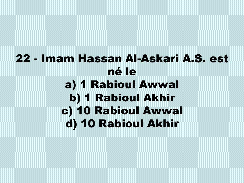 22 - Imam Hassan Al-Askari A.S.