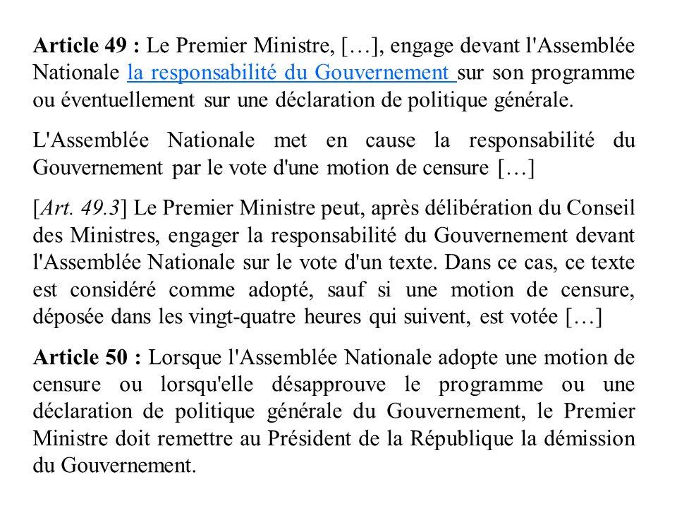 Article 49 : Le Premier Ministre, […], engage devant l'Assemblée Nationale la responsabilité du Gouvernement sur son programme ou éventuellement sur u