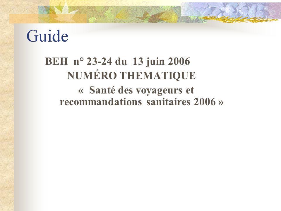 Guide BEH n° 23-24 du 13 juin 2006 NUMÉRO THEMATIQUE « Santé des voyageurs et recommandations sanitaires 2006 »
