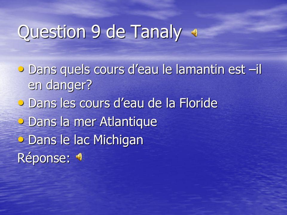Question 9 de Tanaly Dans quels cours deau le lamantin est –il en danger.