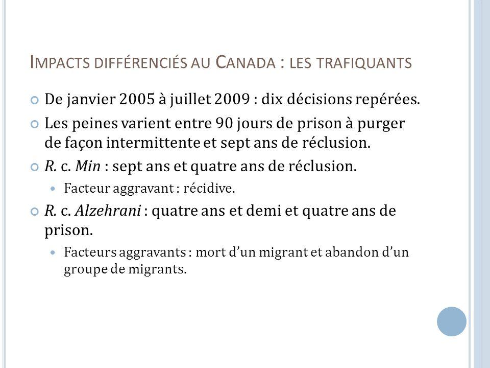 I MPACTS DIFFÉRENCIÉS AU C ANADA : LES TRAFIQUANTS De janvier 2005 à juillet 2009 : dix décisions repérées.