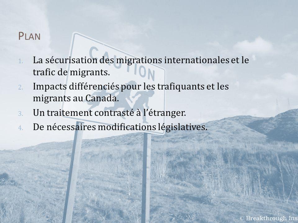1. L A SÉCURISATION DES MIGRATIONS INTERNATIONALES ET LE TRAFIC DE MIGRANTS