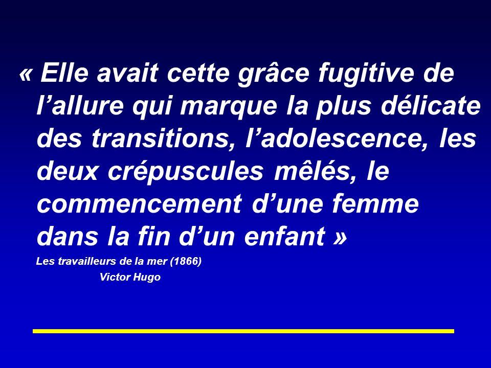 « Elle avait cette grâce fugitive de lallure qui marque la plus délicate des transitions, ladolescence, les deux crépuscules mêlés, le commencement dune femme dans la fin dun enfant » Les travailleurs de la mer (1866) Victor Hugo