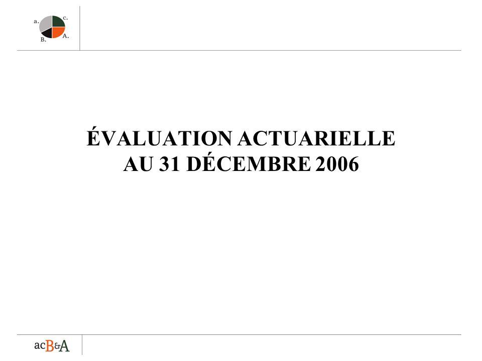 ÉVALUATION ACTUARIELLE AU 31 DÉCEMBRE 2006
