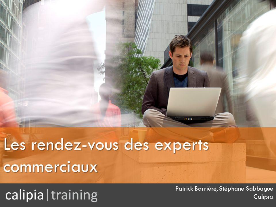 Patrick Barrière, Stéphane Sabbague Calipia Les rendez-vous des experts commerciaux