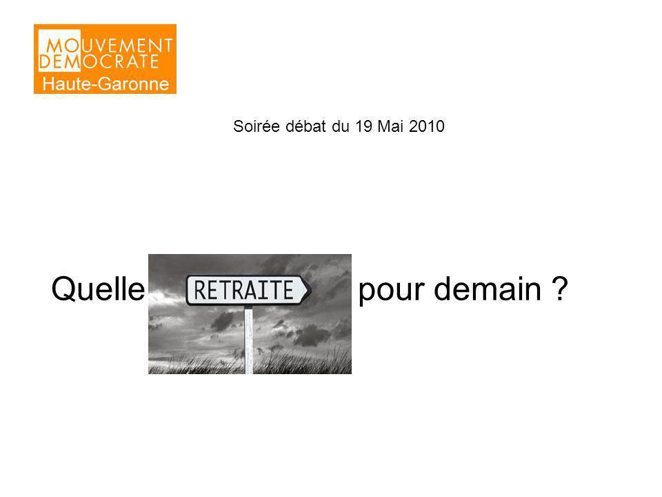 Soirée débat du 19 Mai 2010 Quelle retraites pour demain