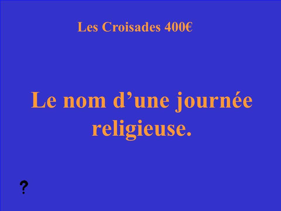 9 Quelle est la morte du roi Louis Les Croisades Réponse 300
