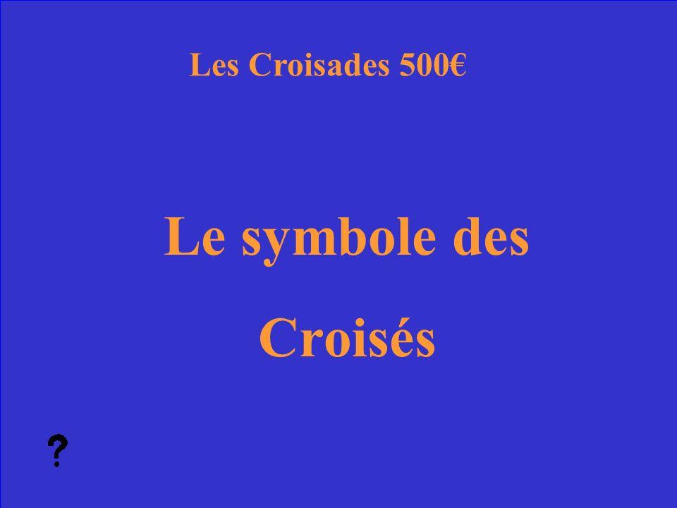 11 Quel est un pèlerinage. Les Croisades Réponse 400