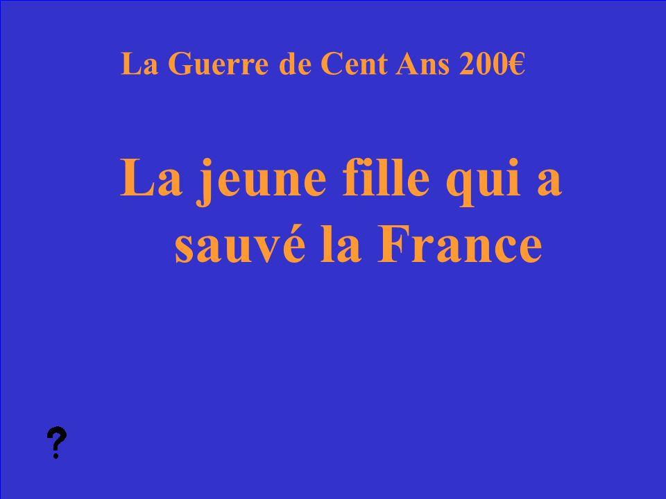 15 Qui sont la France et lAngleterre La Guerre de Cent Ans Réponse 100