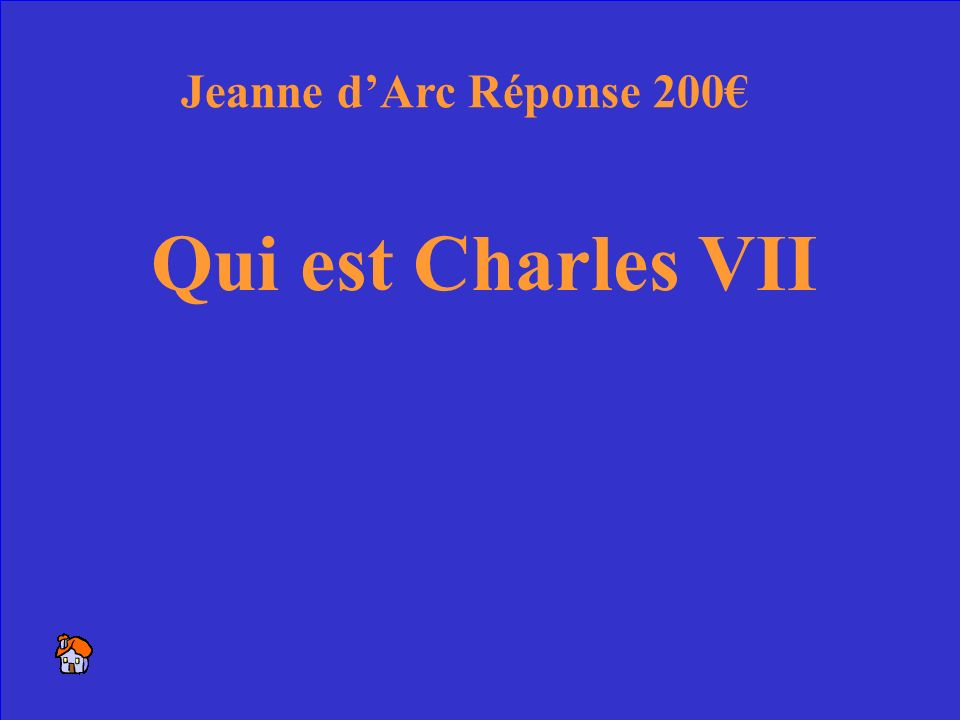 26 Le nom du jeune Dauphin que Jeanne à aidé Jeanne dArc 200