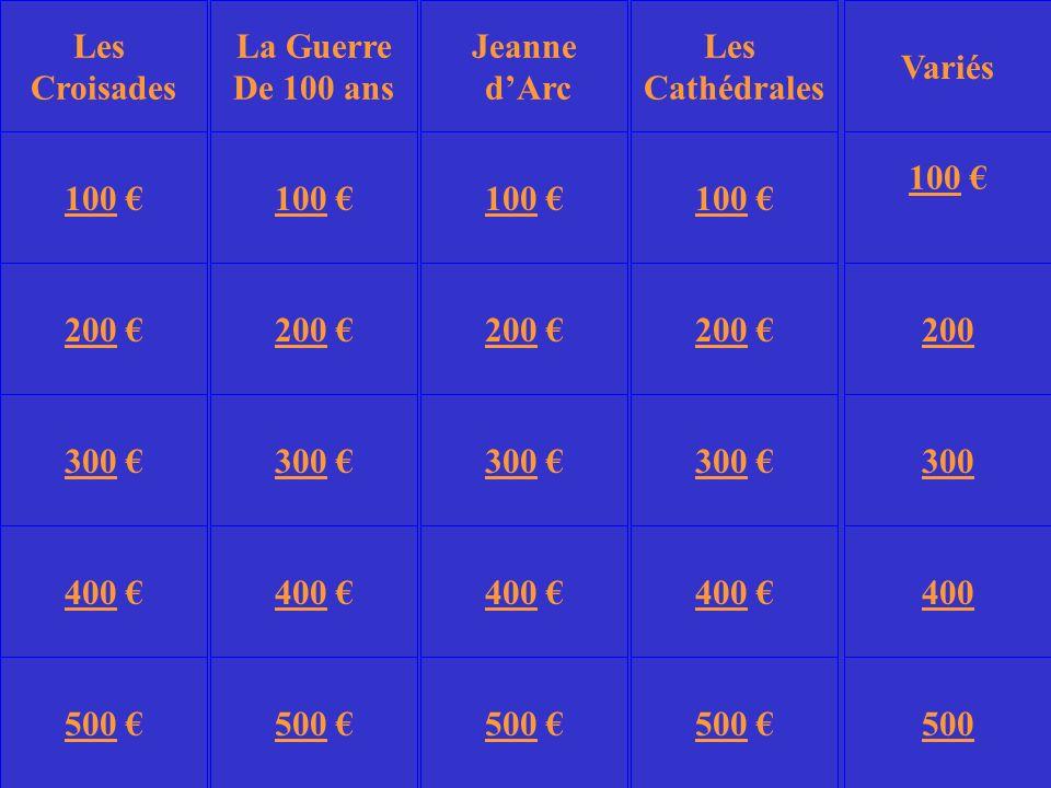 3 La Guerre De 100 ans Les Cathédrales Variés 100 200 300 400 500 100 100 100 100 200 200 200 200 300 400 500 300 300 300 400 400 400 500 500 500 Jeanne dArc Les Croisades