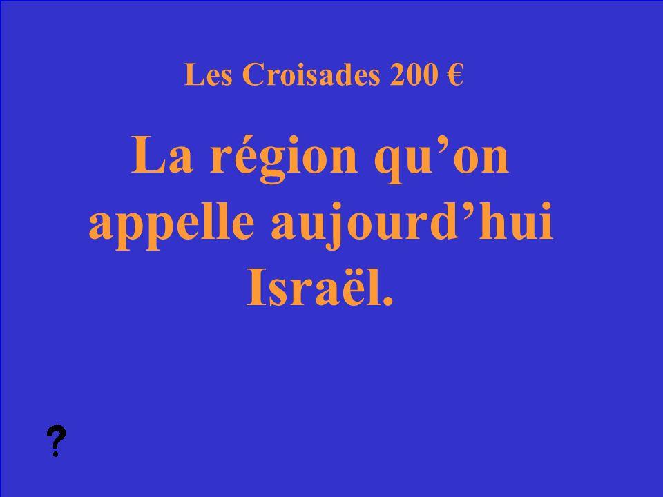 6 La région quon appelle aujourdhui Israël. Les Croisades 200