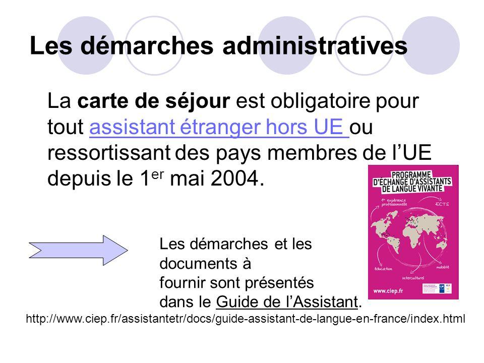 Les démarches administratives La carte de séjour est obligatoire pour tout assistant étranger hors UE ou ressortissant des pays membres de lUE depuis