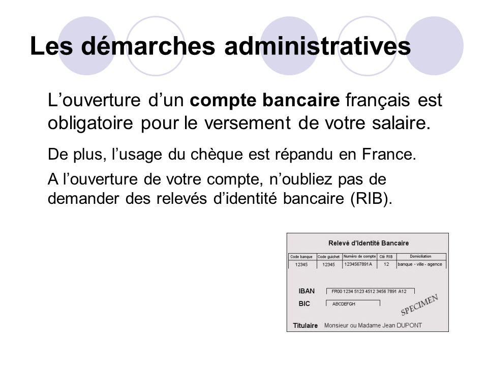 Les démarches administratives Louverture dun compte bancaire français est obligatoire pour le versement de votre salaire. De plus, lusage du chèque es