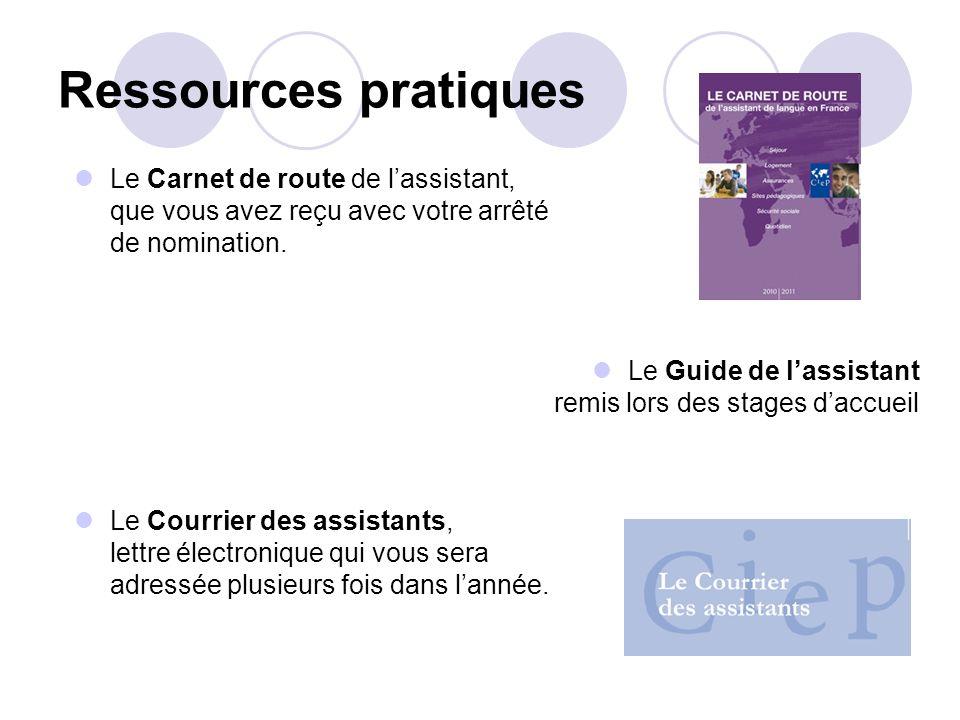 Ressources pratiques Le Carnet de route de lassistant, que vous avez reçu avec votre arrêté de nomination. Le Guide de lassistant remis lors des stage