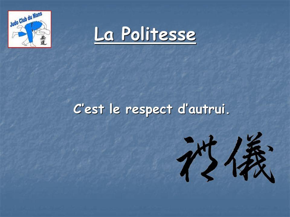La Politesse Cest le respect dautrui. Cest le respect dautrui.