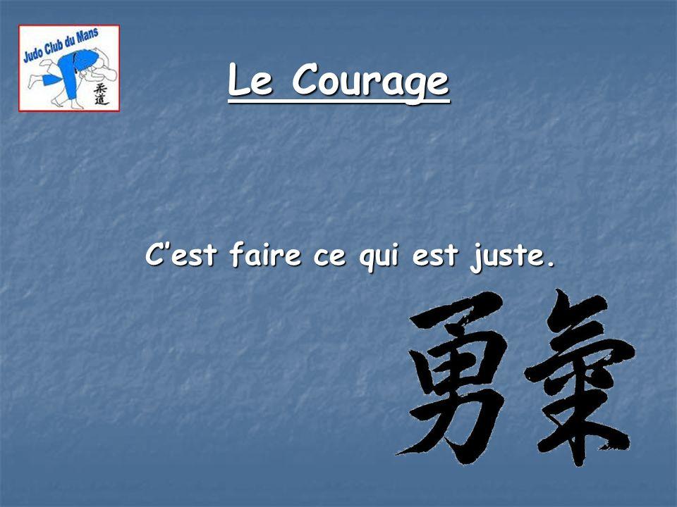 Le Courage Cest faire ce qui est juste. Cest faire ce qui est juste.