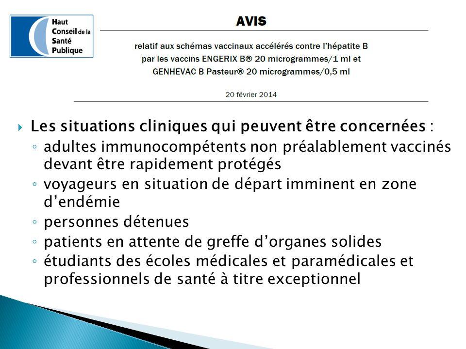 Les situations cliniques qui peuvent être concernées : adultes immunocompétents non préalablement vaccinés devant être rapidement protégés voyageurs e