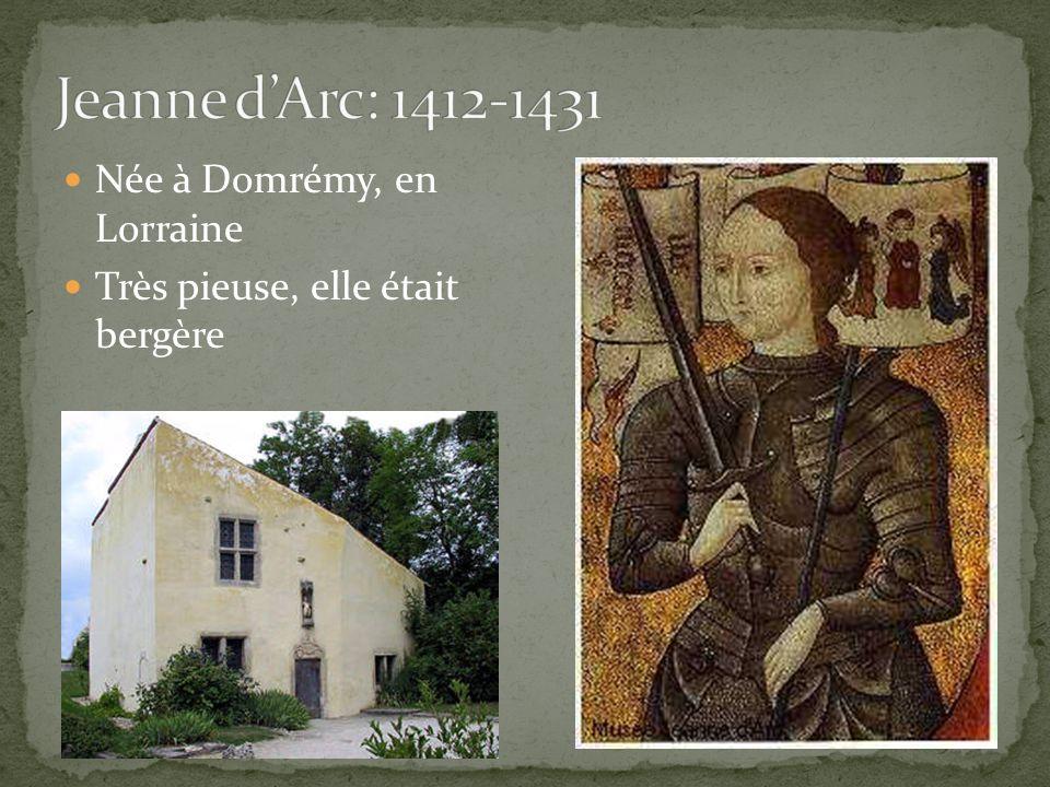 Née à Domrémy, en Lorraine Très pieuse, elle était bergère