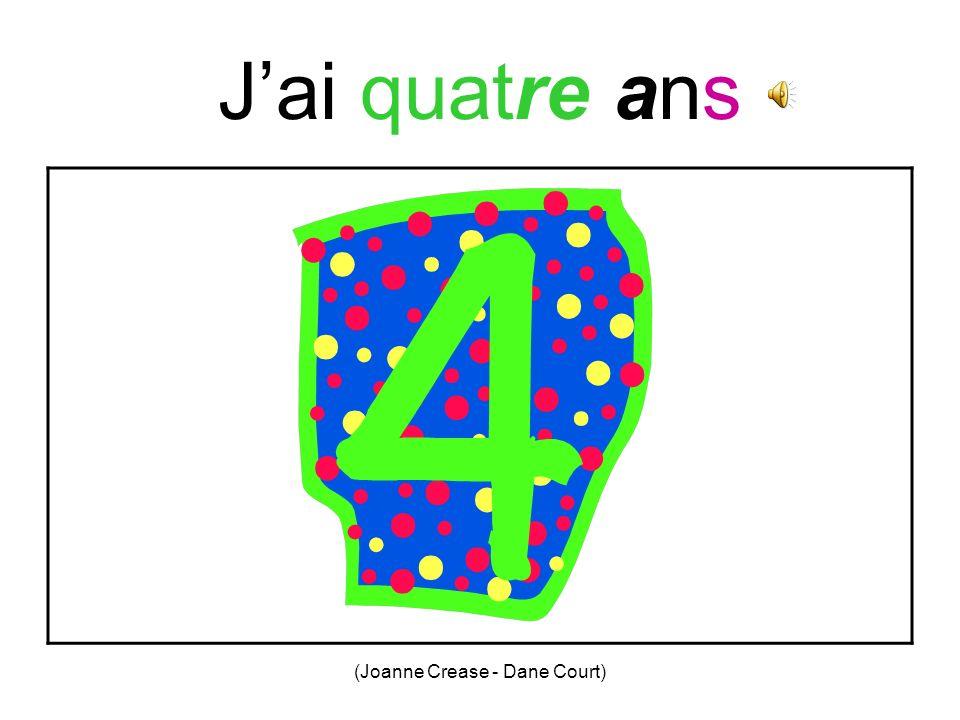 (Joanne Crease - Dane Court) Jai trois ans