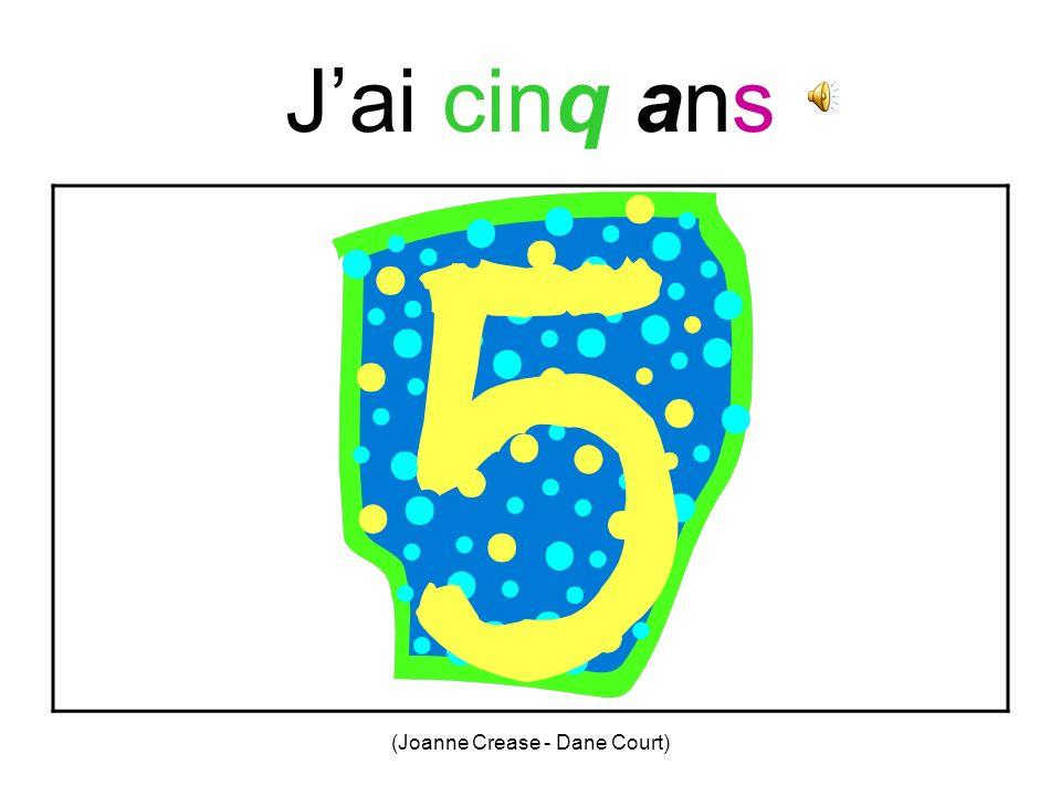 (Joanne Crease - Dane Court) Jai quatre ans