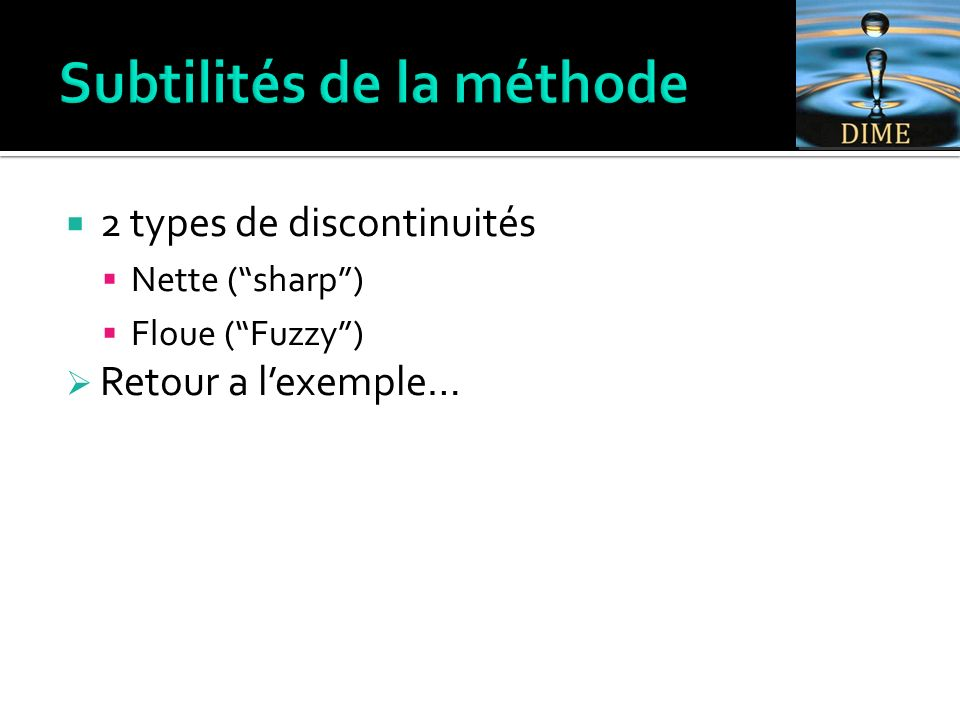 2 types de discontinuités Nette (sharp) Floue (Fuzzy) Retour a lexemple…