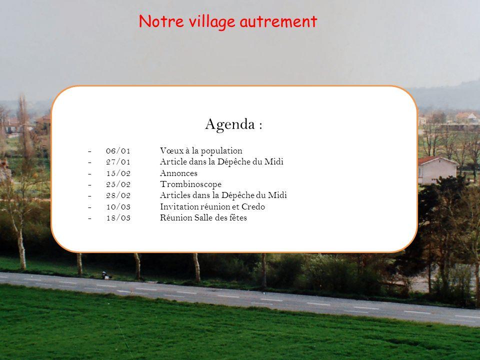 Agenda : -06/01Vœux à la population -27/01Article dans la Dépêche du Midi -15/02Annonces -25/02Trombinoscope -28/02Articles dans la Dépêche du Midi -1